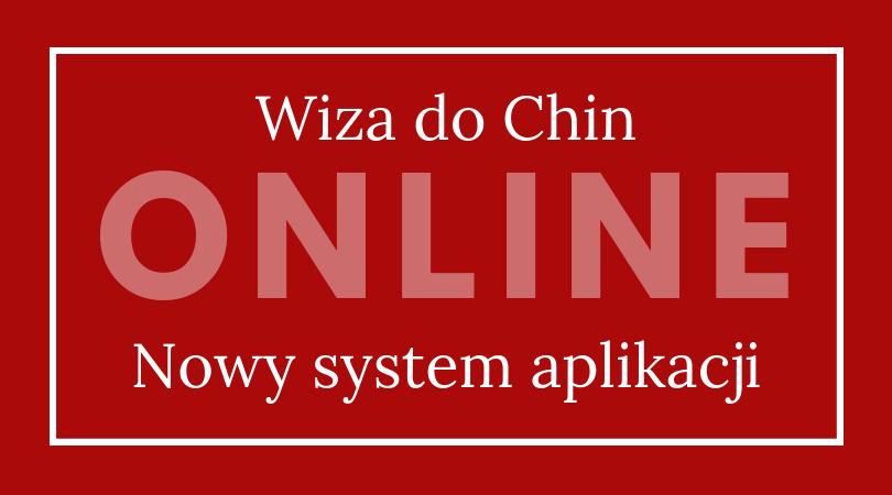 internetowy wniosek o wizę do Chin