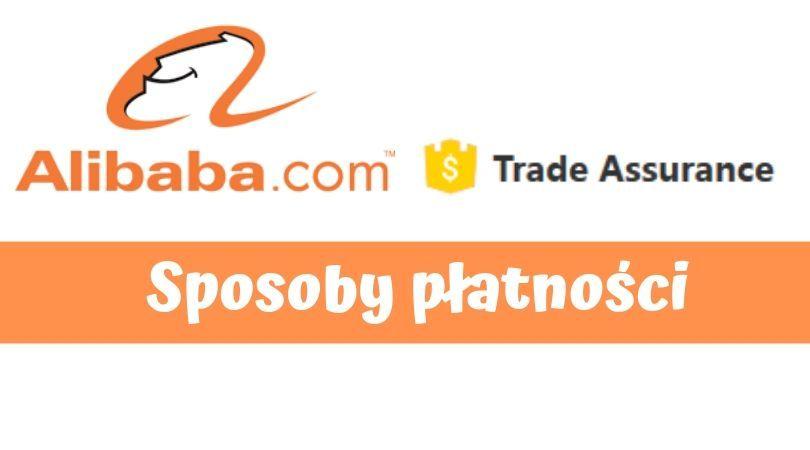 ba23027b803ff9 Alibaba Trade Assurance i sposoby płatności