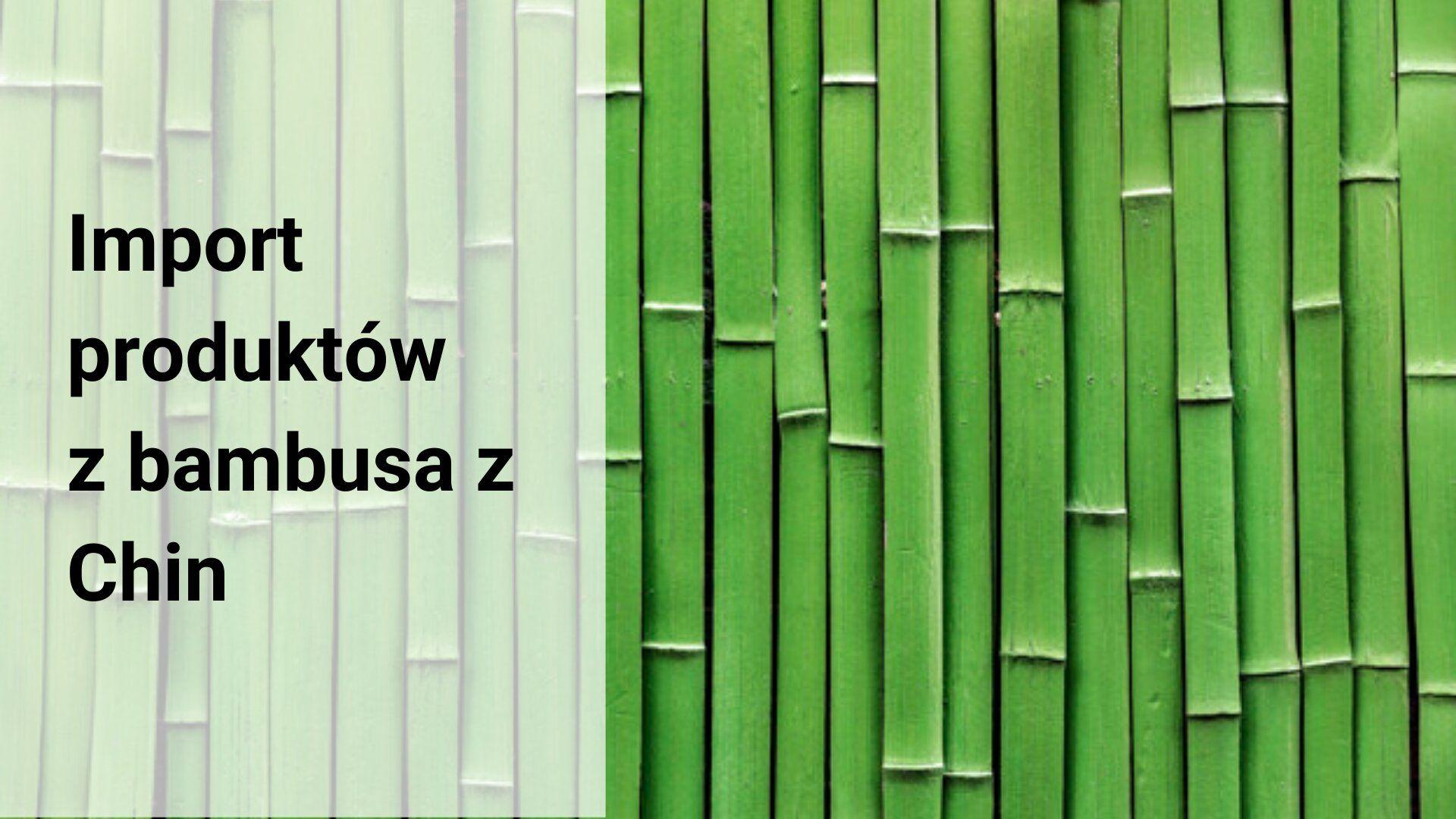 Import produktów z bambusa z Chin