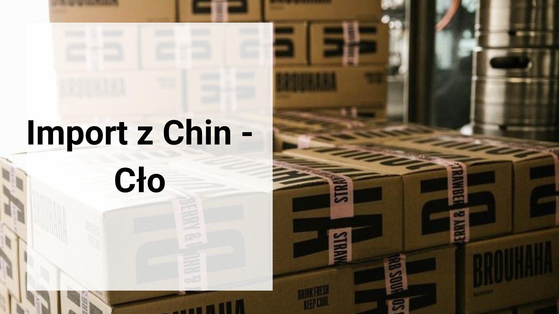 Import z Chin - cło