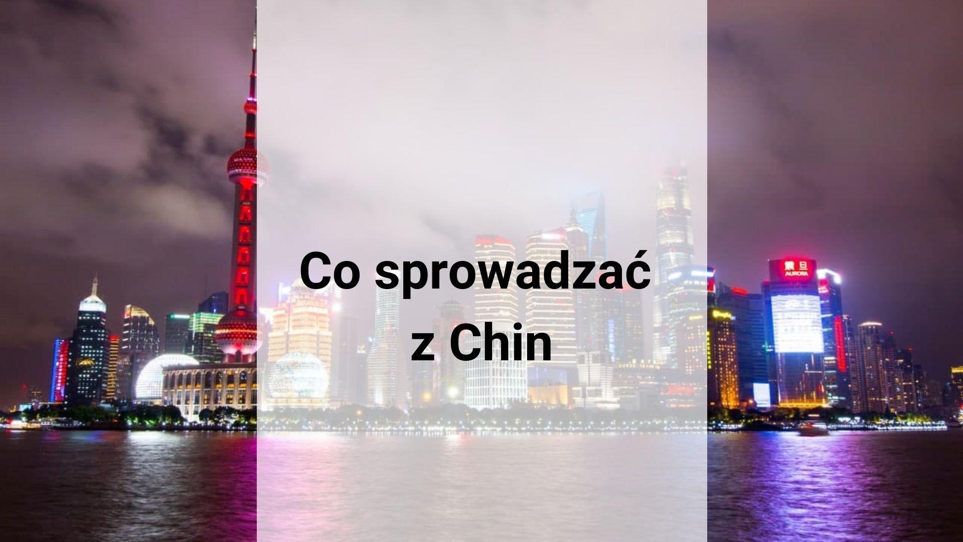Co sprowadzać z Chin