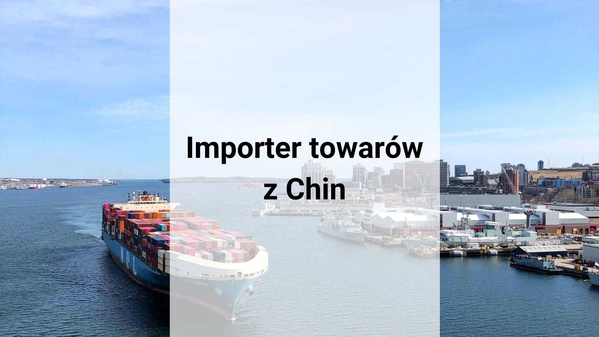 Importer towarów z Chin