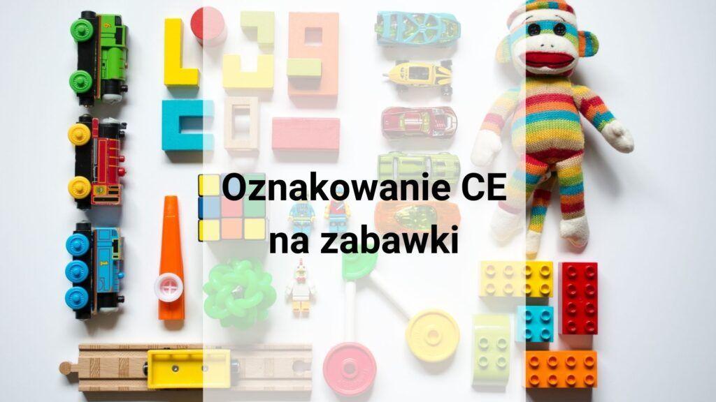 Oznakowanie CE na zabawki